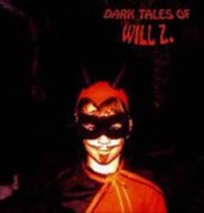 Dark Tales Of - Vinile LP di Will Z