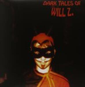 Dark Tales - Vinile LP di Will Z