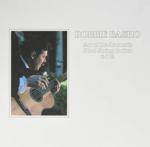 Art of the Acoustic - Vinile LP di Robbie Basho