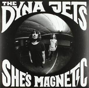Dyna Jets - Shes Magnetic - Vinile 10''