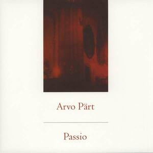 Passio - Vinile LP di Arvo Pärt