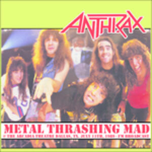 Metal Thrashing Mad at the Arcadia Theatre - Vinile LP di Anthrax