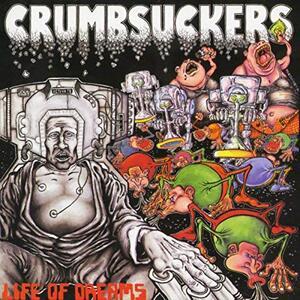Life of Dreams - Vinile LP di Crumbsuckers