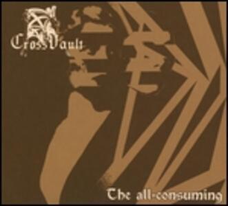 All-Consuming - Vinile LP di Cross Vault