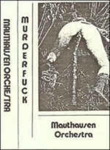 Murderfuck - Vinile LP di Mauthausen Orchestra