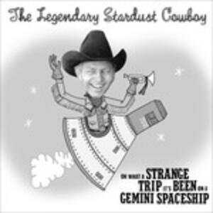 Oh What A Strange Trip.. - Vinile LP di Legendary Stardust Cowboy