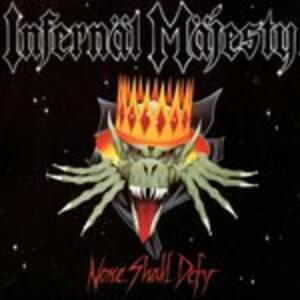 None Shall Defy - Vinile LP di Infernal Majesty