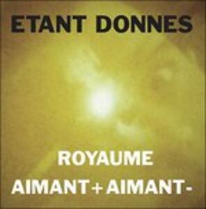 Royaume - Aimant - Vinile LP di Etant Donnes