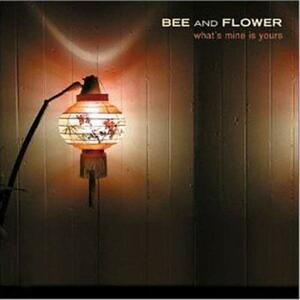 What's Mine Is Yours - Vinile LP di Bee and Flower