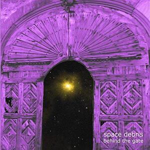 Behind the Gate - Vinile LP di Space Debris