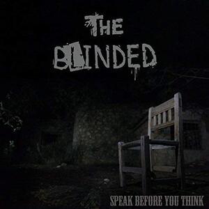 Speak Before You Think - Vinile LP di Blinded