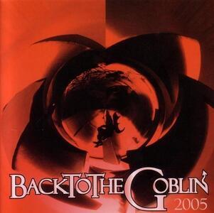 Back to the Goblin 2005 - Vinile LP di Goblin