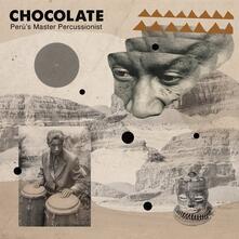 Peru's Master Percussionist - Vinile LP di Chocolate