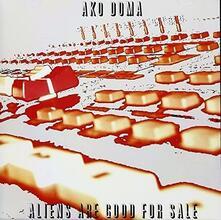 Aliens Are Good For Sale - CD Audio di Ako Doma