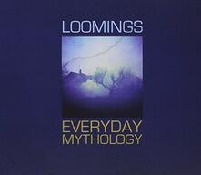 Everyday Mythology - CD Audio di Loomings