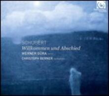 Willkommen und Abschied - CD Audio di Franz Schubert,Werner Güra,Christoph Berner