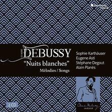Nuits Blanches - CD Audio di Claude Debussy,Alain Planés,Eugene Asti,Sophie Karthäuser,Stéphane Degout