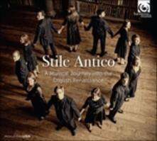 Stile Antico. Viaggio musicale nell'Inghilterra del Rinascimento - CD Audio di William Byrd,Orlando Gibbons,Thomas Tallis,Thomas Morley,John Taverner
