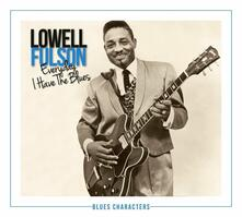 Everyday I Have the Blues - CD Audio di Lowell Fulson
