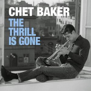 The Thrill Is Gone - Vinile LP di Chet Baker