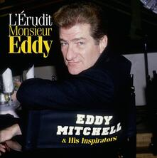 Lerudit Monsieur Eddy - Vinile LP di Eddy Mitchell
