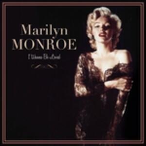 I Wanna Be Loved - Vinile LP di Marilyn Monroe