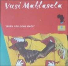 When You Come Back - CD Audio di Vusi Mahlasela