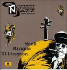 Monk, Mingus, Ellington - CD Audio di Orchestre National de Jazz