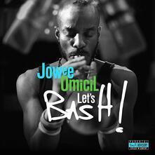 Let's Bash! - Vinile LP di Jowee Omicil