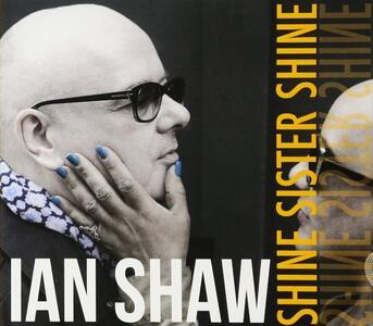 Shine Sister Shine - Vinile LP di Ian Shaw