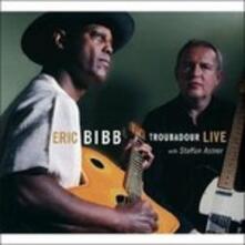 Troubadour Live! - CD Audio di Eric Bibb
