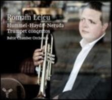 Concerti per tromba - CD Audio di Christoph Willibald Gluck,Franz Joseph Haydn,Johann Nepomuk Hummel,Johann Baptist Georg Neruda,Romain Leleu