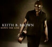 Down the Line - CD Audio di Keith B. Brown