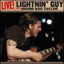 Live! Plays Hound Dog Taylor - CD Audio di Lightnin' Guy