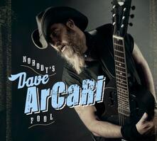 Nobody's Fool - CD Audio di Dave Arcari
