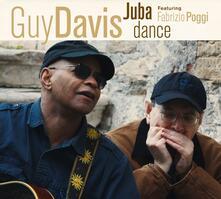 Juba Dance (feat. Fabrizio Poggi) - CD Audio di Guy Davis