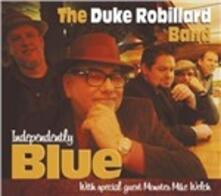 Indipendently Blue - CD Audio di Duke Robillard (Band)