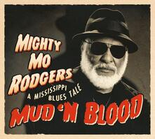 Mud 'n Blood - CD Audio di Mighty Mo Rodgers