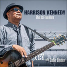 This Is from Here - CD Audio di Harrison Kennedy