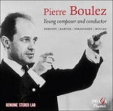 Young Composer & Conductor - CD Audio di Pierre Boulez