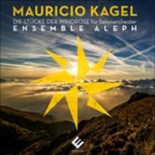 Die Stucke Der Windrose - CD Audio di Mauricio Kagel