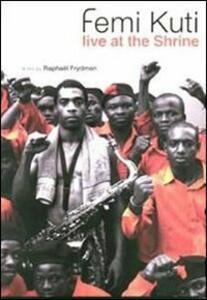Femi Kuti. Live At The Shrine (2 DVD) di Raphael Frydman - DVD