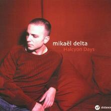 Halcyon Days - CD Audio di Mikael Delta