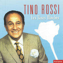 Les Roses Blanches - CD Audio di Tino Rossi