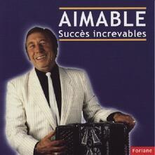 Succes increvables - CD Audio di Aimable