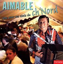 Joue pour ses amis du ch'nord - CD Audio di Aimable