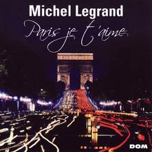 Paris Je T'aime - CD Audio di Michel Legrand
