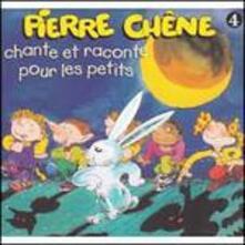 Chante Et Raconte Pour - CD Audio di Pierre Chêne