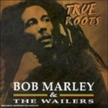 True Roots - CD Audio di Bob Marley,Wailers