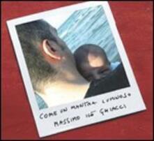 Come un mantra luminoso - CD Audio di Massimo Ghiacci